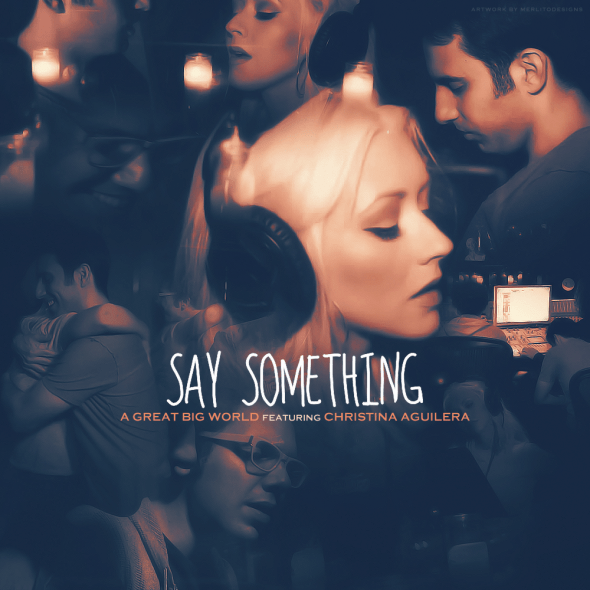 แปลเพลง Say Something – A Great Big World Feat. Christina Aguilera