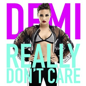 แปลเพลง Really Don't Care – DEMI LOVATO
