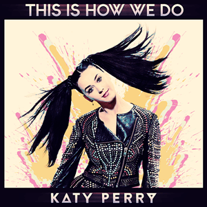 แปลเพลง This Is How We Do - Katy Perry