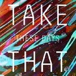 แปลเพลง These Days - Take That, เพลงแปล These Days - Take That, ความหมายเพลง These Days - Take That, เพลง These Days - Take That