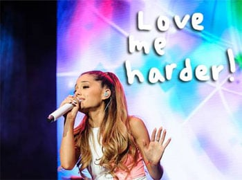 แปลเพลง Love Me Harder – Ariana Grande (เลิฟ มี ฮาร์ดเดอร์)