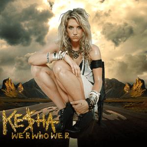 แปลเพลง We Are Who We Are – Kesha