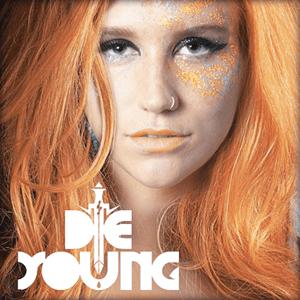 แปลเพลง Die Young – KESHA