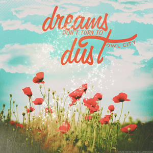 แปลเพลง Dreams Don't Turn To Dust – Owl City