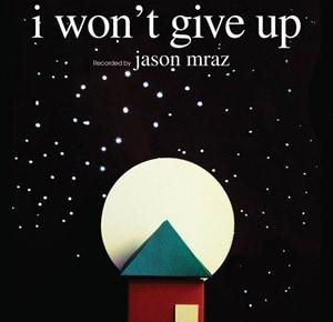แปลเพลง I Won't Give Up – Jason Mraz