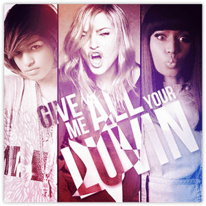 แปลเพลง Give me all your luvin – Madonna ft. nicki minaj and m.i.a.