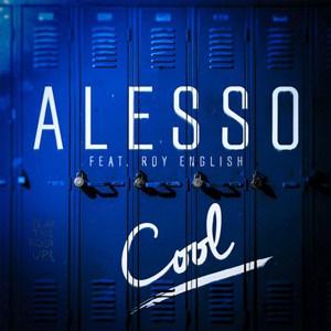 แปลเพลง Cool – Alesso ft. Roy English