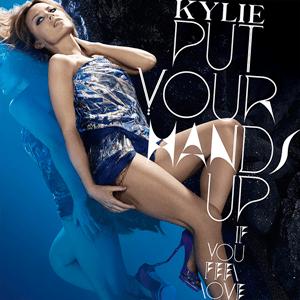 แปลเพลง Put Your Hands Up (If you feel love) – Kylie Minogue
