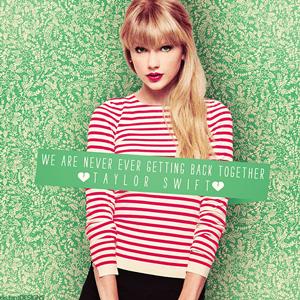 แปลเพลง We are never ever getting back together - Taylor Swift