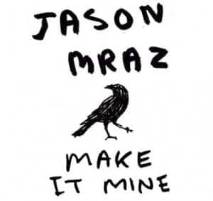 แปลเพลง Make It Mine - Jason Mraz