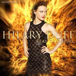 แปลเพลง Play With Fire – Hilary Duff