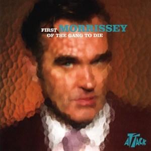 แปลเพลง First of the Gang to Die – Morrissey
