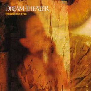 แปลเพลง Through Her Eyes – Dream Theater