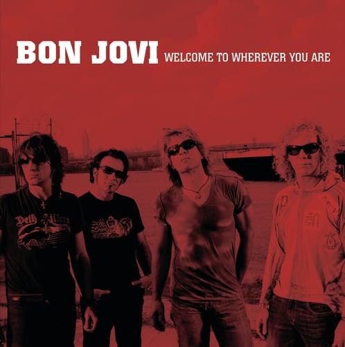 แปลเพลง Welcome To Wherever You Are – Bon Jovi