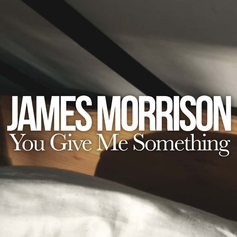 แปลเพลง You Give Me Something – James Morrison