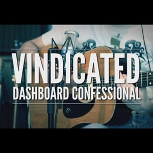 แปลเพลง Vindicated – Dashboard Confessional
