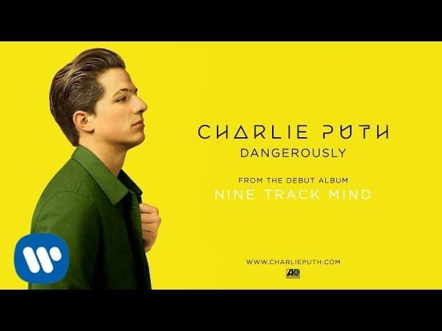 แปลเพลง Dangerously – Charlie Puth