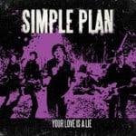 แปลเพลง Your Love Is A Lie - Simple Plan