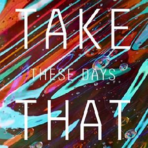 แปลเพลง These Days - Take That