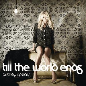 แปลเพลง Till The World Ends - Britney Spears