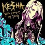 แปลเพลง Your Love is My Drug - Kesha
