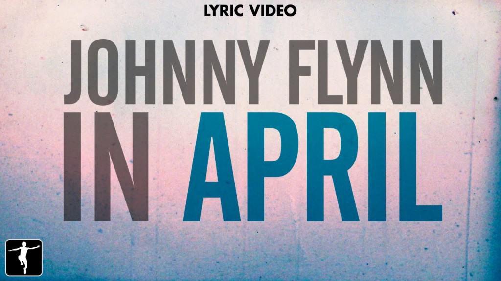 แปลเพลง In April - Johnny Flynn