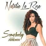 แปลเพลง Somebody – Natalie La Rose