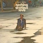 แปลเพลง Nothing Without Love – Nate Ruess