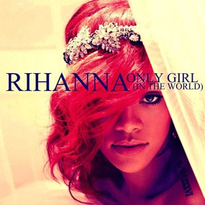 แปลเพลง Only Girl in The World - Rihanna
