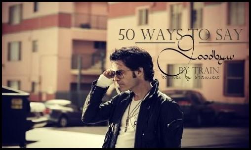 แปลเพลง 50 Ways To Say Goodbye - Train