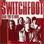 แปลเพลง Dare You to Move – Switchfoot