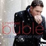 แปลเพลง Cold December Night – Michael Buble