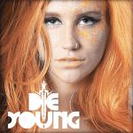 แปลเพลง Die Young - KESHA