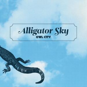 แปลเพลง Alligator Sky - Owl City feat. Shawn Chrystopher
