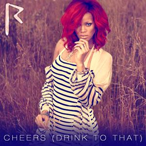 แปลเพลง Cheers (Drink to that) - Rihanna