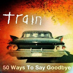 แปลเพลง 50 Ways To Say Goodbye - Train