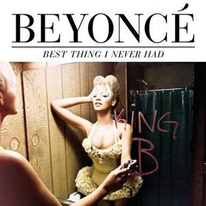 แปลเพลง Best Thing I Never Had - Beyonce Knowles