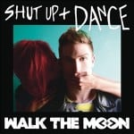 แปลเพลง Shut Up And Dance - Walk The Moon