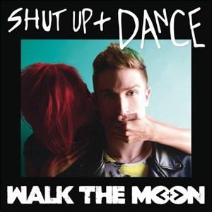 แปลเพลง Shut Up And Dance - Walk The Moon