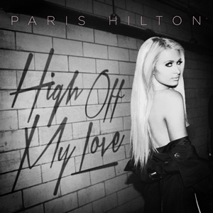 แปลเพลง High Off My Love - Paris Hilton