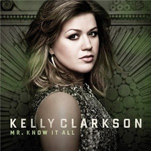 แปลเพลง Mr. Know It All - Kelly Clarkson