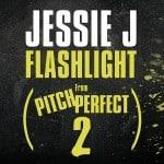แปลเพลง Flashlight – Jessie J (OST. Pitch Perfect 2)