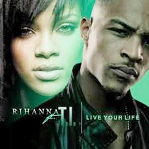 แปลเพลง Live Your Life - T.I. feat. Rihanna
