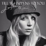 แปลเพลง Till It Happens To You – Lady Gaga OST. The Hunting Ground