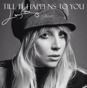 แปลเพลง Till It Happens To You - Lady Gaga