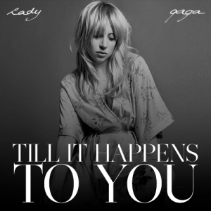 แปลเพลง Till It Happens To You - Lady Gaga