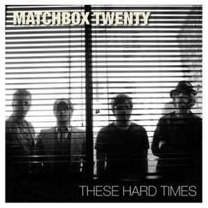 แปลเพลง These Hard Times - Matchbox Twenty