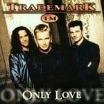 แปลเพลง Only love - Trademark
