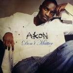 แปลเพลง Don't Matter – Akon
