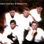 แปลเพลง Father and Son – Boyzone